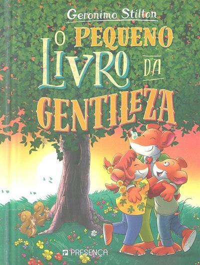 O pequeno livro da gentileza (Geronimo Stilton)