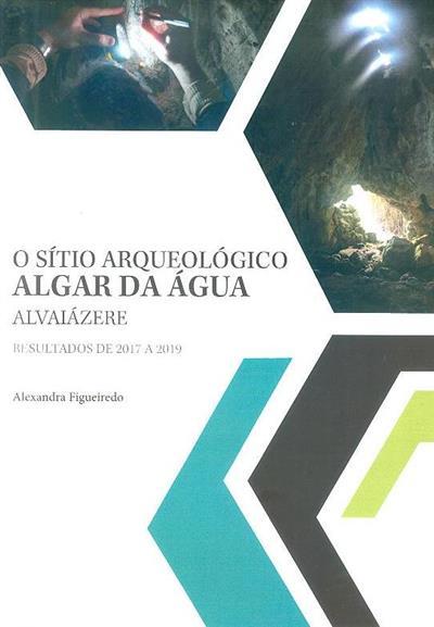 O sítio arqueológico Algar da Água (Alexandra Figueiredo)
