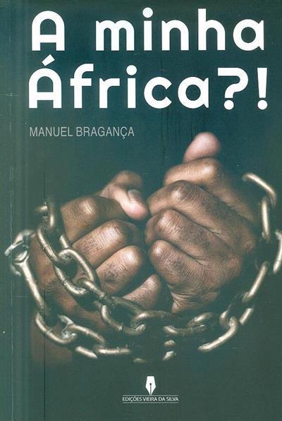 A minha África?! (Manuel Bragança)