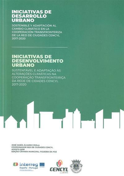 Iniciativas de desenvolvimento urbano sustentável e adaptação às alterações climáticas na cooperação transfronteiriça da rede de cidades Cencyl 2017-2020 (coord. José María Álvarez Perla)