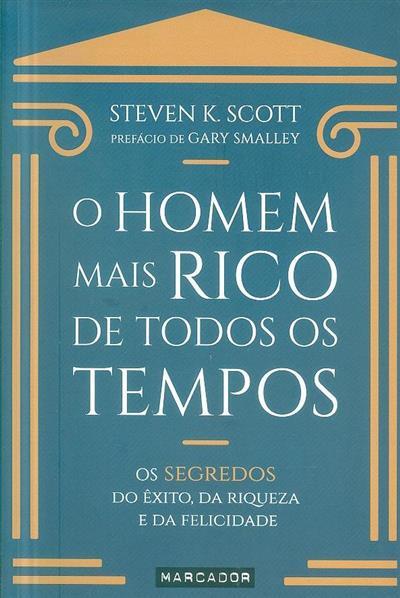 O homem mais rico de todos os tempos (Steven K. Scott)