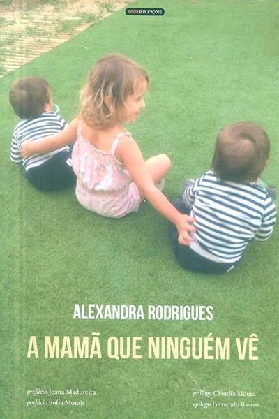 A mamã que ninguém vê (Alexandra Rodrigues)