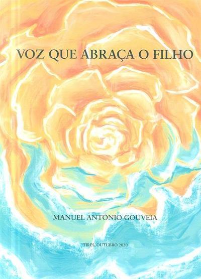 Voz que abraça o filho (Manuel António Gouveia)