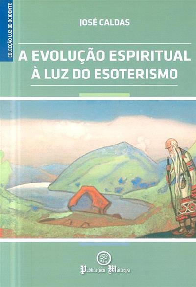 A evolução espiritual à luz do esoterismo (José Caldas)