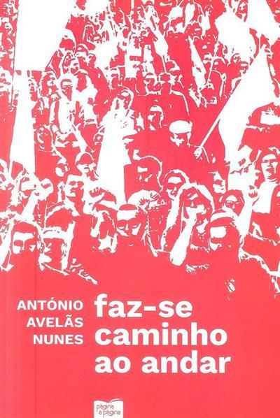 Faz-se caminho ao andar (António Avelãs Nunes)