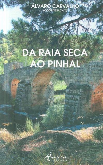 Da raia seca ao pinhal (coord. Álvaro de Carvalho)