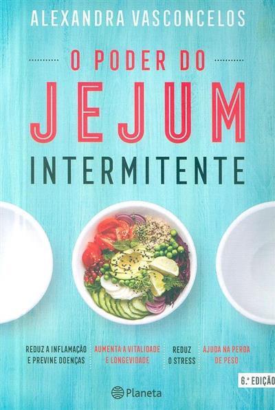 O poder do jejum intermitente (Alexandra Vasconcelos)