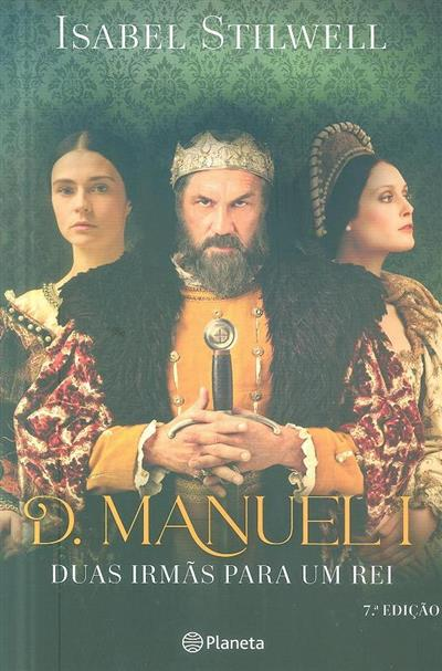 D. Manuel I (Isabel Stilwell)
