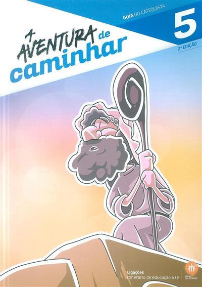 A aventura de caminhar 5 (coord. Elsa Almeida, Rui Alberto, Sofia Fonseca)