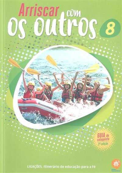 Arriscar com os outros 8 (coord. Rui Alberto, Vera Silva, Vera Fernandes)