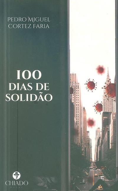 100 dias de solidão (Pedro Miguel Cortez Faria)