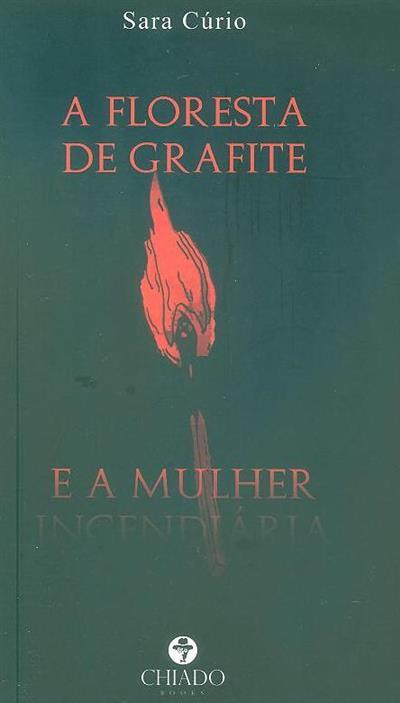 A floresta de grafite e a mulher incendiária (Sara Cúrio)