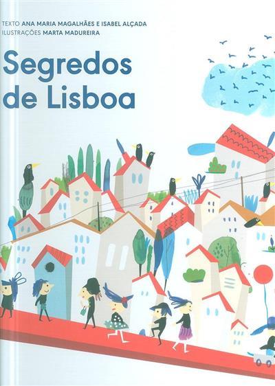 Segredos de Lisboa (Ana Maria Magalhães, Isabel Alçada)