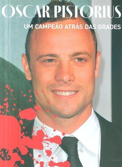 Oscar Pistorius, um campeão atrás das grades (Hércules Pereira)