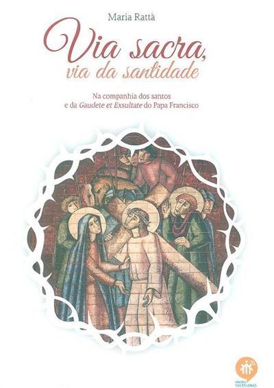 Via sacra via da santidade (Maria Rattà)