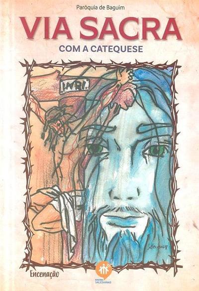 Via Sacra com a Catequese (Alexandre Lopes)