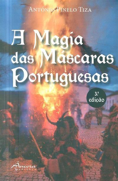 A magia das máscaras portuguesas (António Pinelo Tiza)