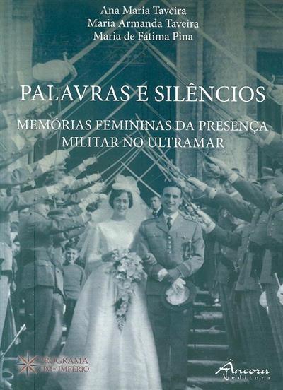 Palavras e silêncios (Ana Maria Taveira, Maria Armanda Taveira, Maria de Fátima Pina)