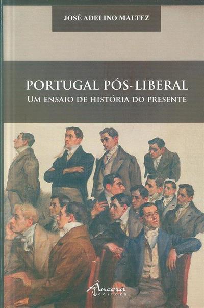 Portugal pós-liberal (José Adelino Maltez)