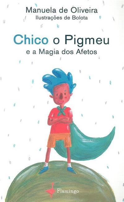 Chico, o pigmeu e a magia dos afetos (Manuela de Oliveira)