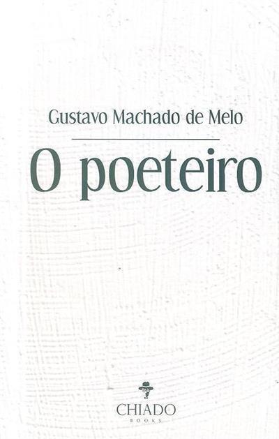 O poeteiro (Gustavo Machado de Melo)