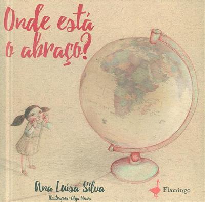 Onde está o abraço (Ana Luísa Silva)