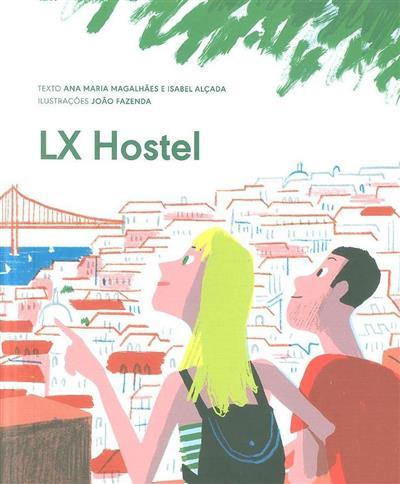 Lx hostel (Ana Maria Magalhães, Isabel Alçada)