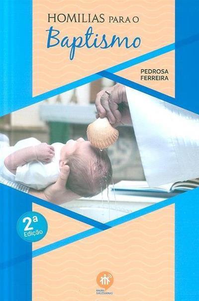 Homilias para o baptismo (Pedrosa Ferreira)