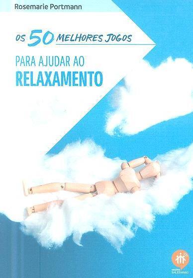 Os 50 melhores jogos para ajudar ao relaxamento (Rosemarie Portmann)