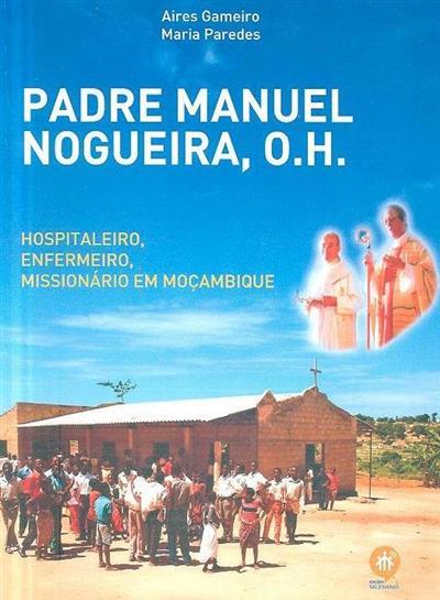 Padre Manuel Nogueira, O.H. (Aires Gameiro, Maria Paredes)