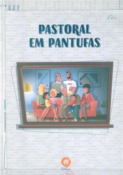 A pastoral em pantufas (Nieves Barragán Brun, Miguel Ángel Calavia Calavia)