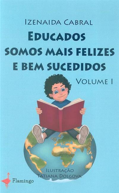 Educados somos mais felizes e bem sucedidos (Izenaida Cabral)