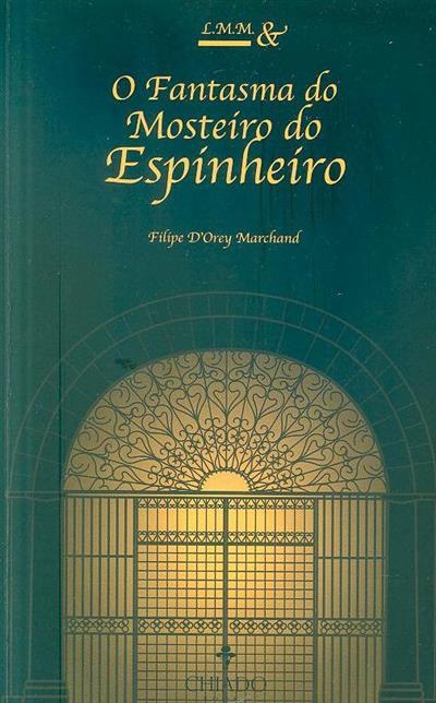 LMM e o fantasma do Mosteiro do Espinheiro (Filipe d'Orey Machado)