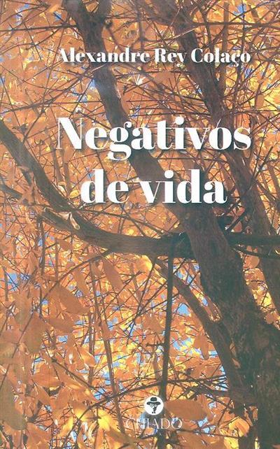 Negativos de vida (Alexandre Rey Colaço)