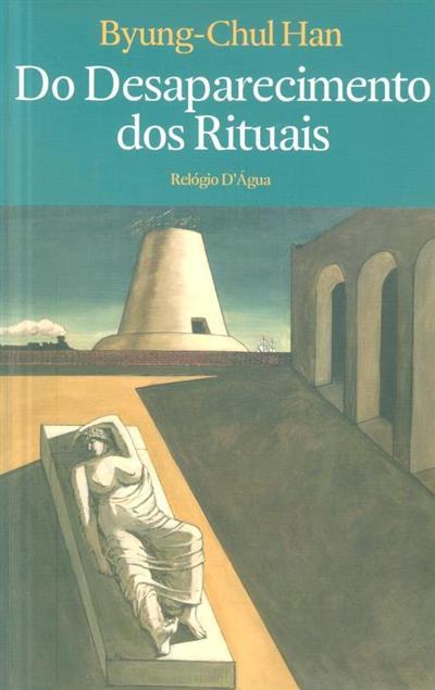 Do desaparecimento dos rituais (Byung-Chul Han)
