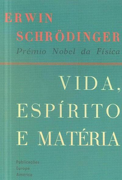 Vida, espíritro e matéria (Erwin Schrödinger)
