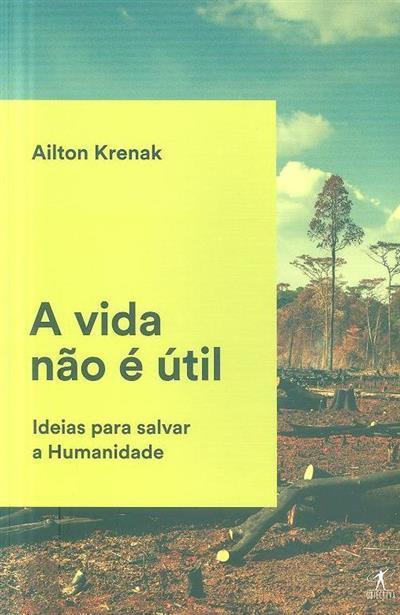 A vida não é útil (Ailton Krenak)