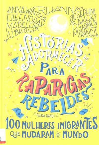 Histórias de adormecer para raparigas rebeldes (Elena Favilli)