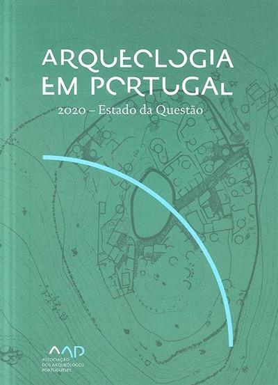 Arqueologia em Portugal (coord. ed. José Morais Arnaud, César Neves, Andreia Martins)