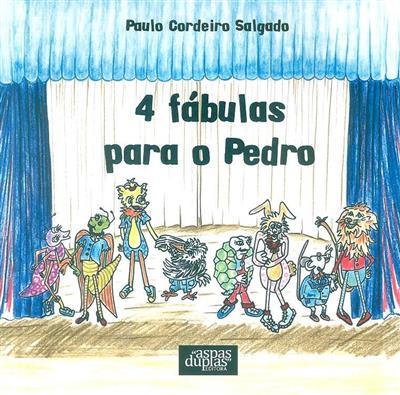 4 fábulas para o Pedro (Paulo Cordeiro Salgado)