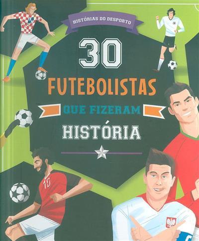 30 futebolistas que fizeram história (texto Luca de Leone, Paolo Mancini)