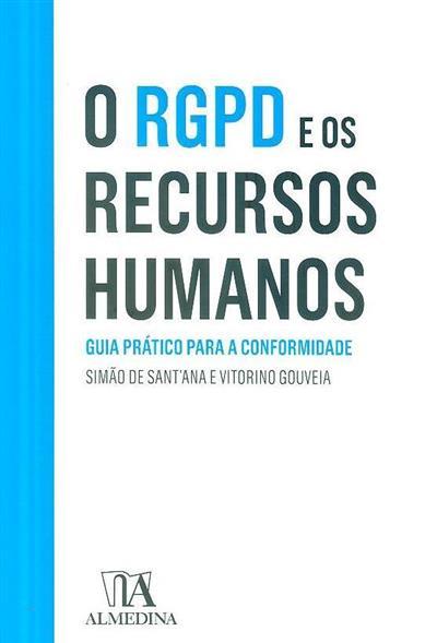 O RGPD nos recursos humanos (Simão de Sant'Ana, Vitorino Gouveia)