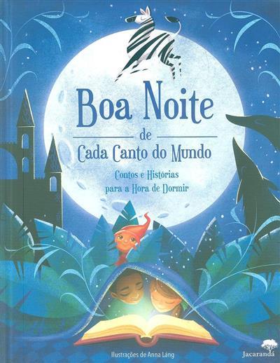 Boa noite da cada canto do mundo (il. Anna Láng)