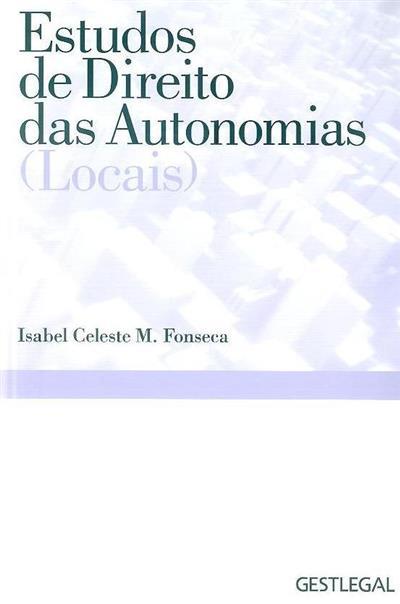Estudos de direito das autonomias (locais) (Isabel Celeste M. Fonseca)