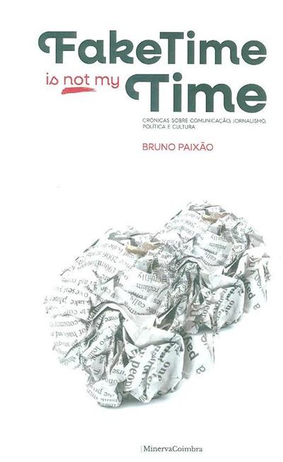 Fake time is not my time (Bruno Paixão)