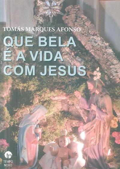 Que bela é a vida com Jesus (Tomás Marques Afonso)
