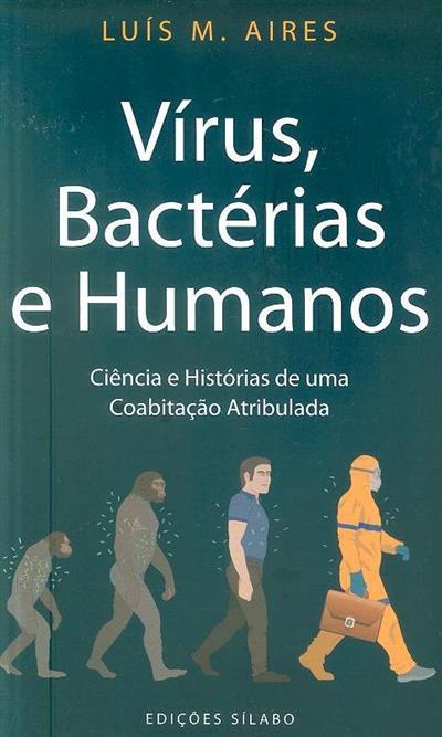 Vírus, bactérias e humanos (Luís M. Aires)