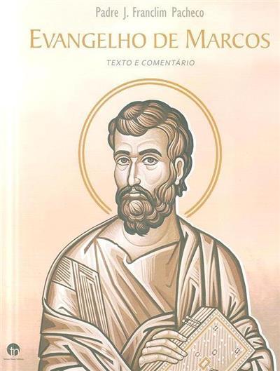 Evangelho de Marcos (texto e comentário J. Franclim Pacheco)