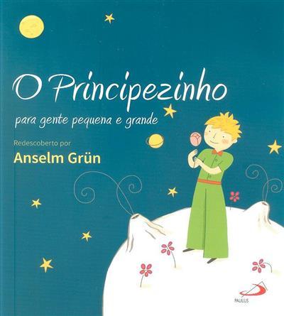 O Principezinho, para gente pequena e grande (Antoine de Saint-Exupéry)