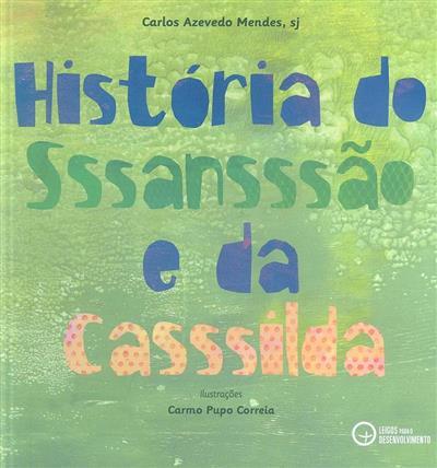 História do Sssansssão e da Casssilda (Carlos Azevedo Mendes)